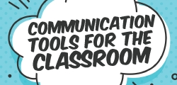 Communication Tools for the Classroom