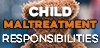 Child Maltreatment Responsibilities