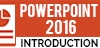 Microsoft PowerPoint 2016: Introduction