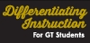 GT Students: Differentiating Instruction