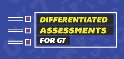 GT: Differentiated Assessments