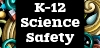 K-12 Science Safety